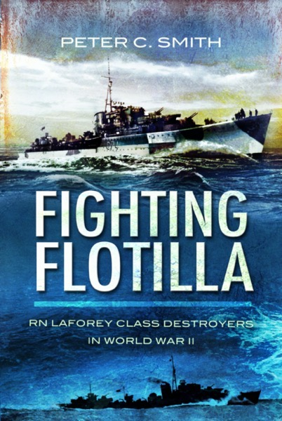 "Book Review – ""Fighting Flotilla"" by Peter C. Smith"