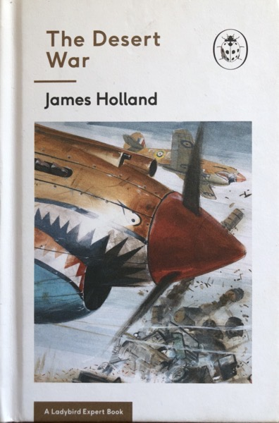 Book Review: The Desert War (Ladybird) by James Holland